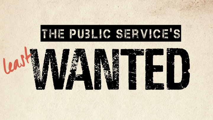 The Public Service's Least Wanted