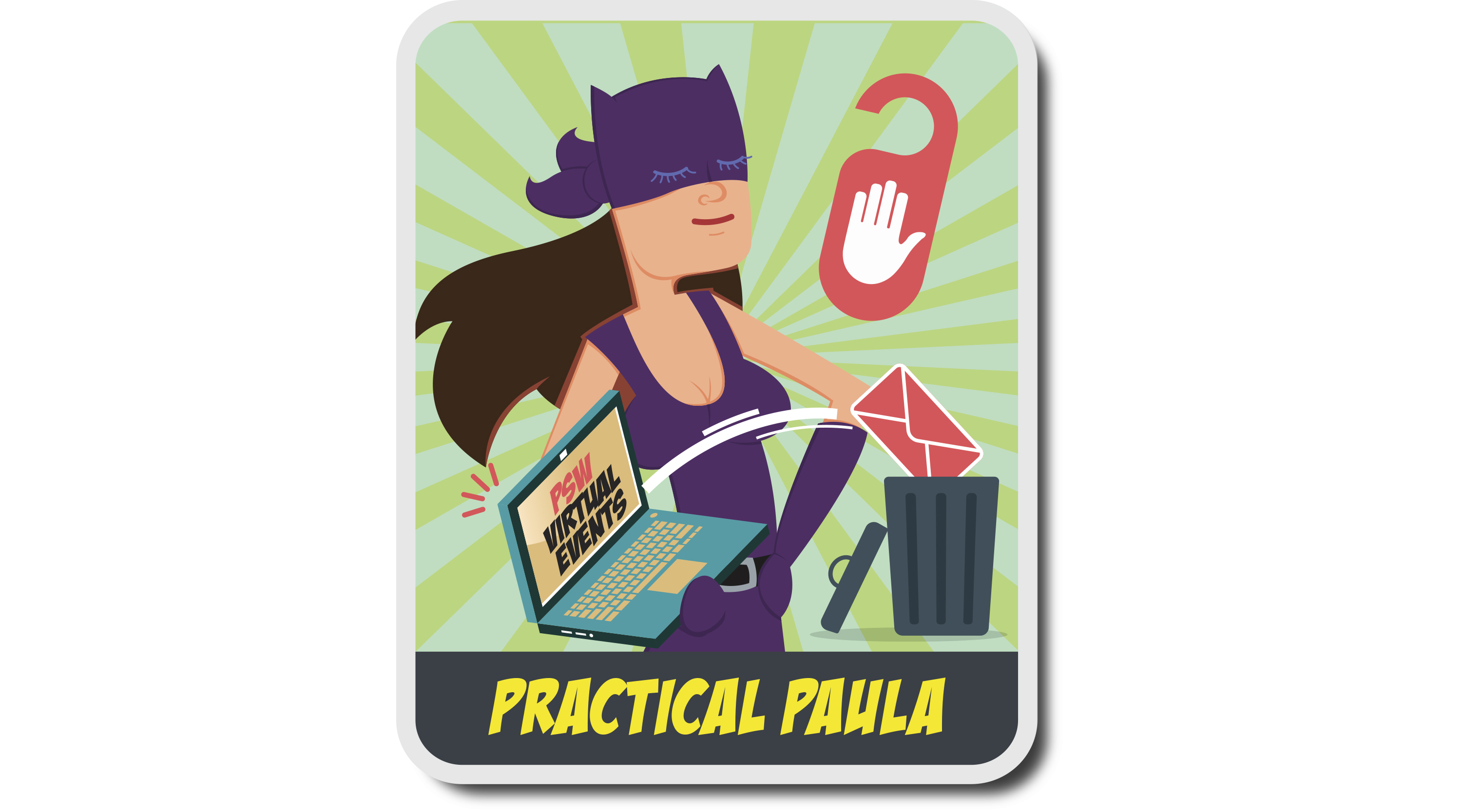 Favouring a good work-life balance may make you more of a practical Paula, who isn't a big fan of virtual events.